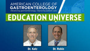 Education Universe Video of the Week, January 20: David Rubin, MD, FACG