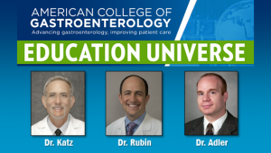 Education Universe Video of the Week, February 24: Douglas G. Adler, MD, FACG
