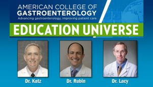 Education Universe Video of the Week, April 21: Brian E. Lacy, MD, PhD, FACG