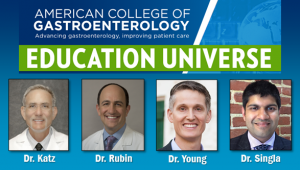 Education Universe Video of the Week, July 14: Patrick E. Young, MD, FACG, and Manish B. Singla, MD