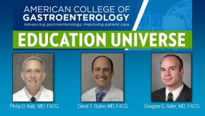 Education Universe Video of the Week, July 20: Douglas G. Adler, MD, FACG