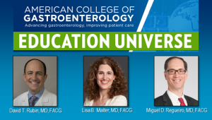Education Universe Video of the Week, November 9: Miguel D. Regueiro, MD, FACG