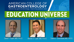 Education Universe Video of the Week, March 1: David A. Greenwald, MD, FACG